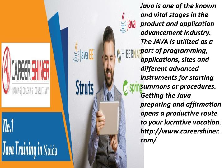 java is one of the known and vital stages n.