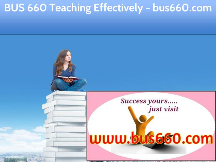 bus 660 teaching effectively bus660 com n.