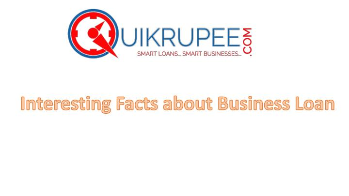 interesting facts about business loan n.