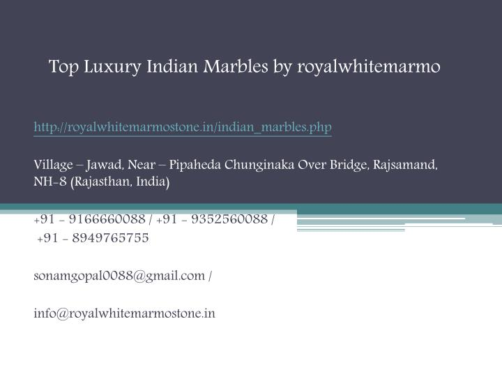 top luxury indian marbles by royalwhitemarmo n.