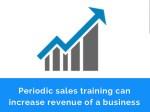 periodic sales training can increase revenue