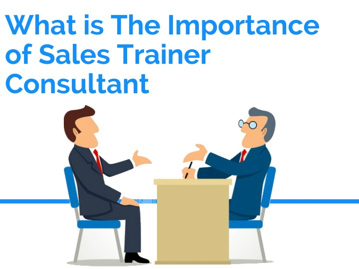 what is the importance of sales trainer consultant n.