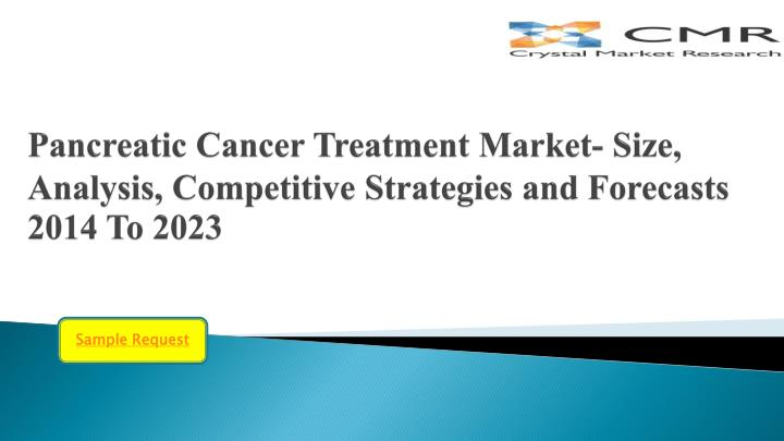 pancreatic cancer treatment market size analysis competitive strategies and forecasts 2014 to 2023 n.