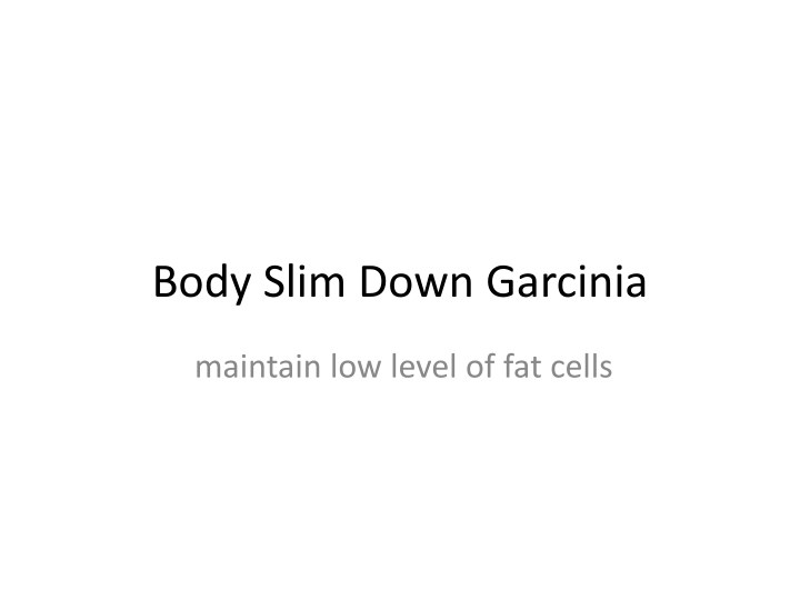 body slim down garcinia n.
