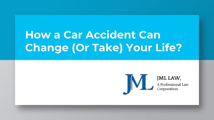 how a car accident can change or take your life n.
