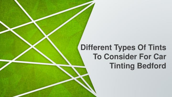different types of tints to consider n.