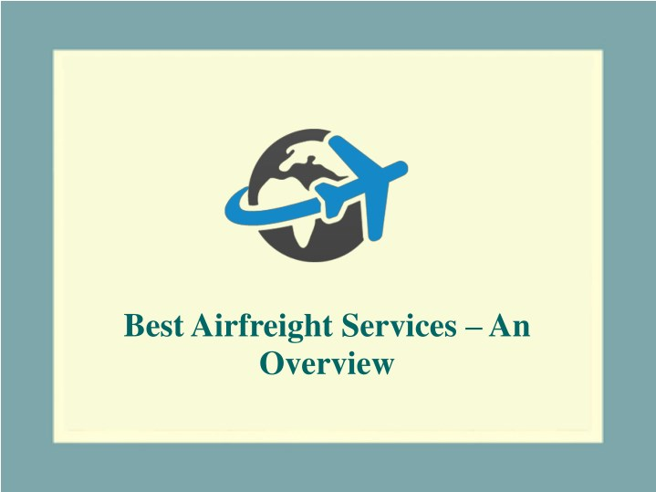 best airfreight services an overview n.