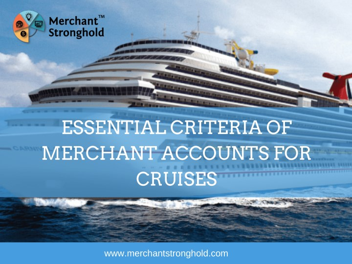 essential criteria of merchant accounts n.
