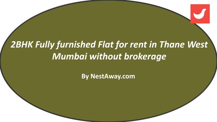 2bhk fully furnished flat for rent in thane west n.