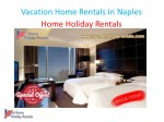 vacation home rentals in naples home holiday