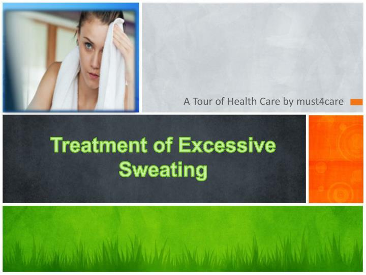 treatment of excessive sweating n.
