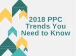 2018 ppc trends you need to know