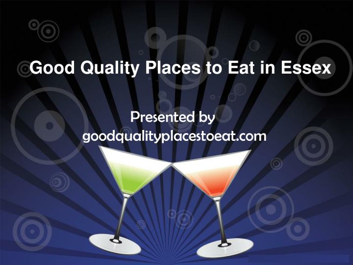 good quality places to eat in essex n.