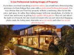 3 use professional looking images of property