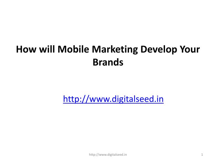 how will mobile marketing develop your brands n.