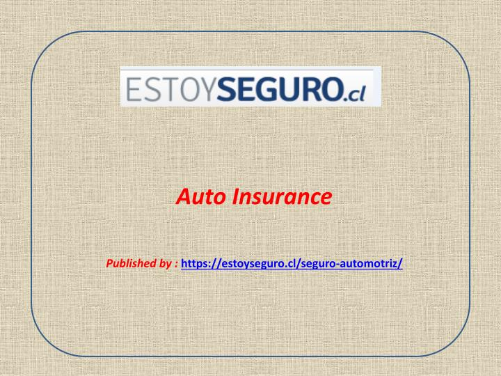 auto insurance published by https estoyseguro cl seguro automotriz n.