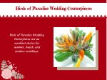 birds of paradise wedding centerpieces birds