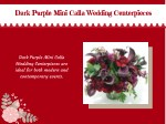 dark purple mini calla wedding centerpieces dark