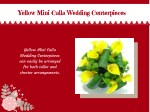 yellow mini calla wedding centerpieces yellow