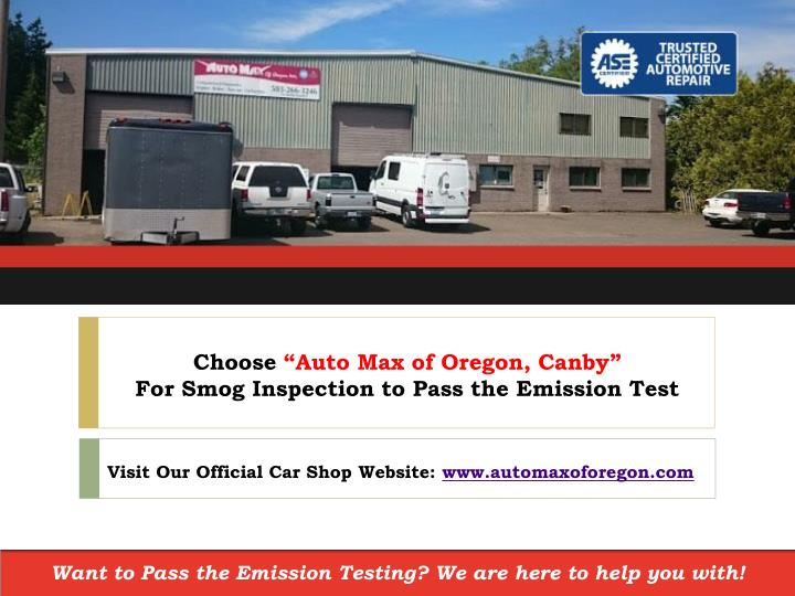choose auto max of oregon canby for smog inspection to pass the emission test n.