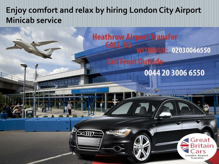 enjoy comfort and relax by hiring london city n.