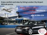 enjoy comfort and relax by hiring london city