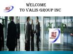 welcome to valis group inc