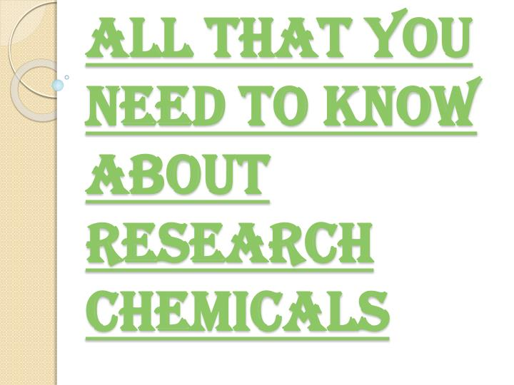 all that you need to know about research chemicals n.