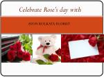 celebrate rose s day with