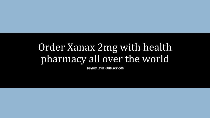 order xanax 2mg with health pharmacy all over the world n.