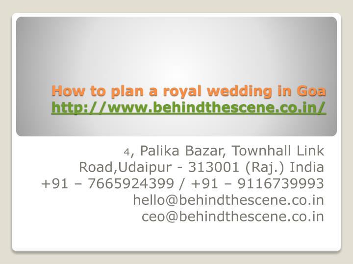 how to plan a royal wedding in goa http www behindthescene co in n.