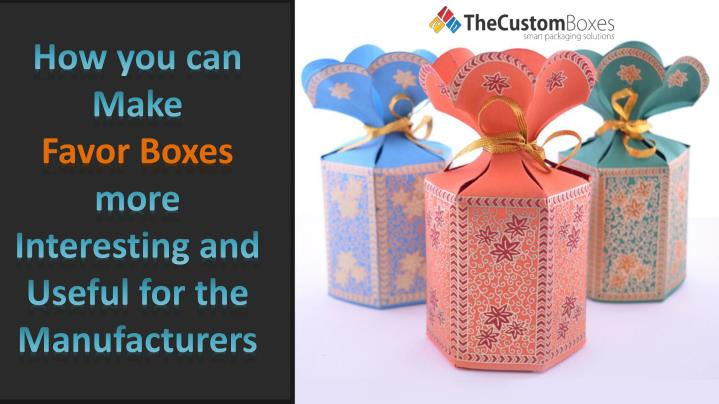 how you can make favor boxes more interesting n.