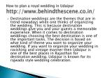 how to plan a royal wedding in udaipur http www behindthescene co in 1