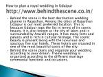 how to plan a royal wedding in udaipur http www behindthescene co in 3