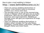 how to plan a royal wedding in udaipur http www behindthescene co in 4