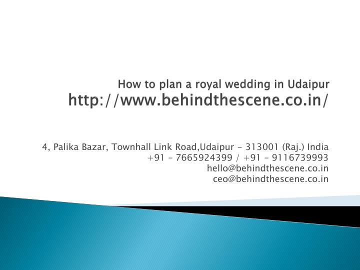 how to plan a royal wedding in udaipur http www behindthescene co in n.