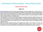 orthodontics without braces ratra dental center 1