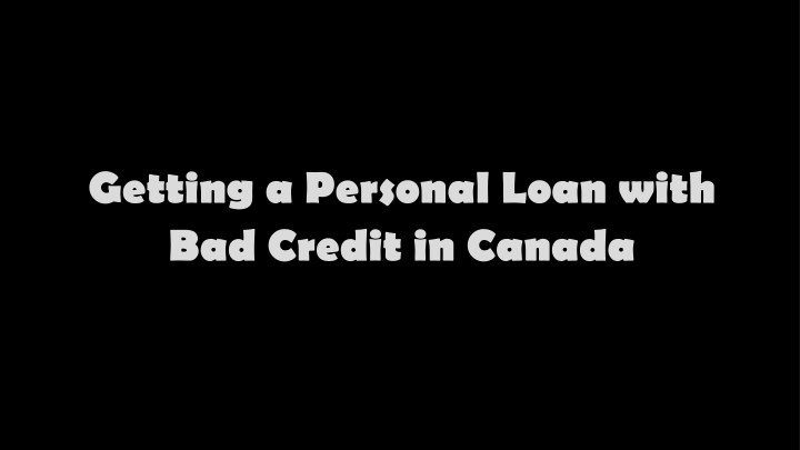 getting a personal loan with bad credit in canada n.