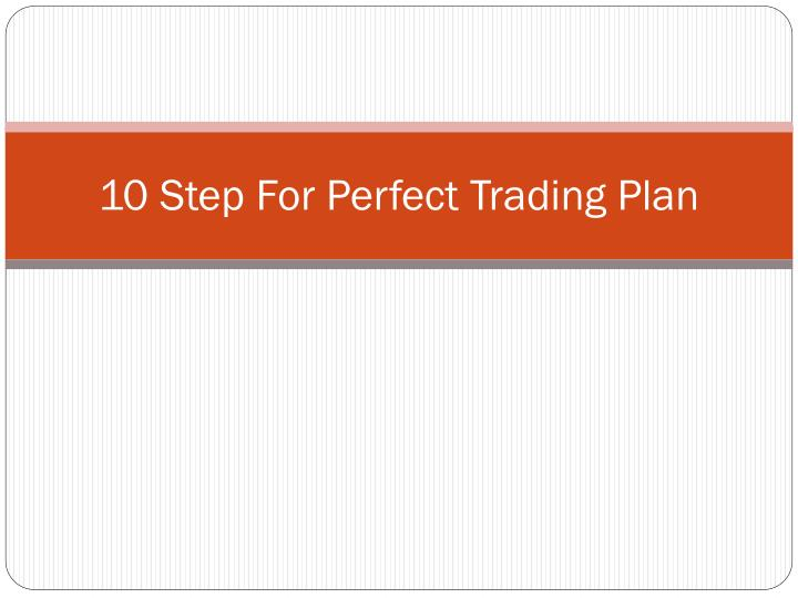 10 step for perfect trading plan n.