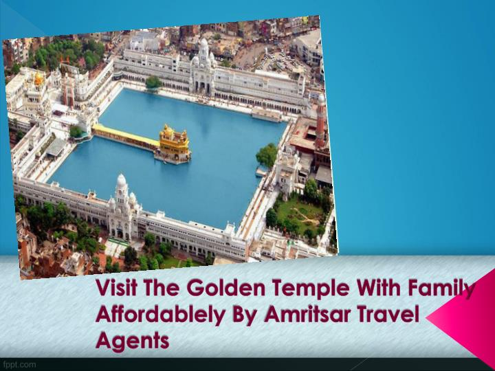 visit the golden temple with family affordablely by amritsar travel agents n.