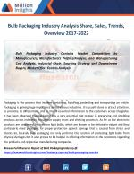 bulb packaging industry analysis share sales trends overview 2017 2022