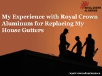 my experience with royal crown aluminum
