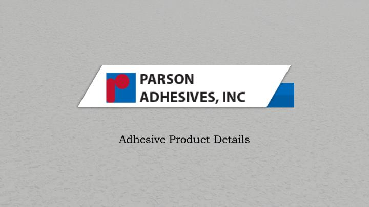 adhesive product details n.
