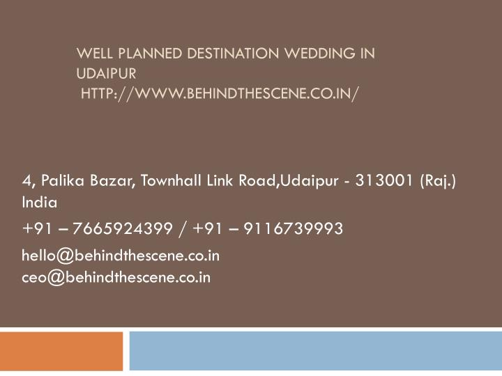 well planned destination wedding in udaipur http www behindthescene co in n.