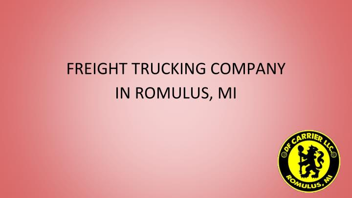 freight trucking company in romulus mi n.