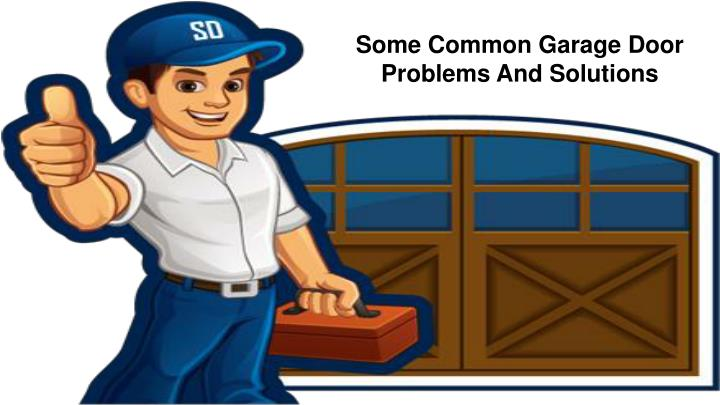 some common garage door problems and solutions n.