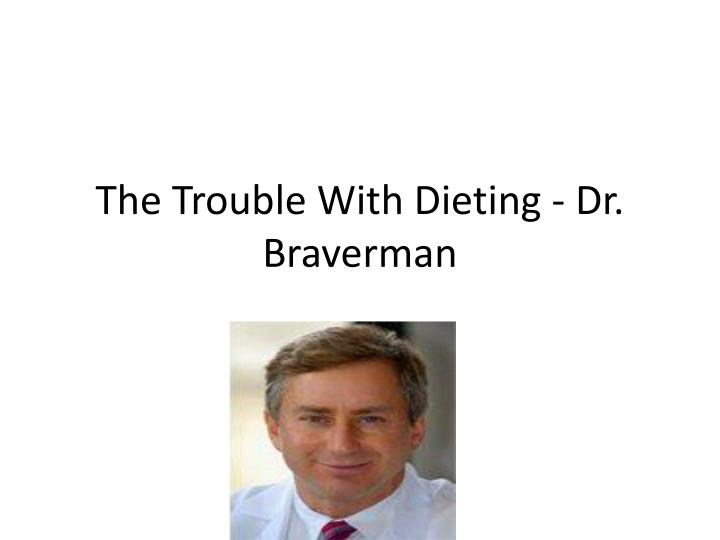 the trouble with dieting dr braverman n.
