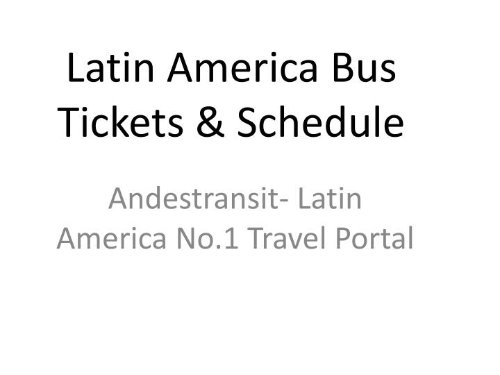 latin america bus tickets schedule n.