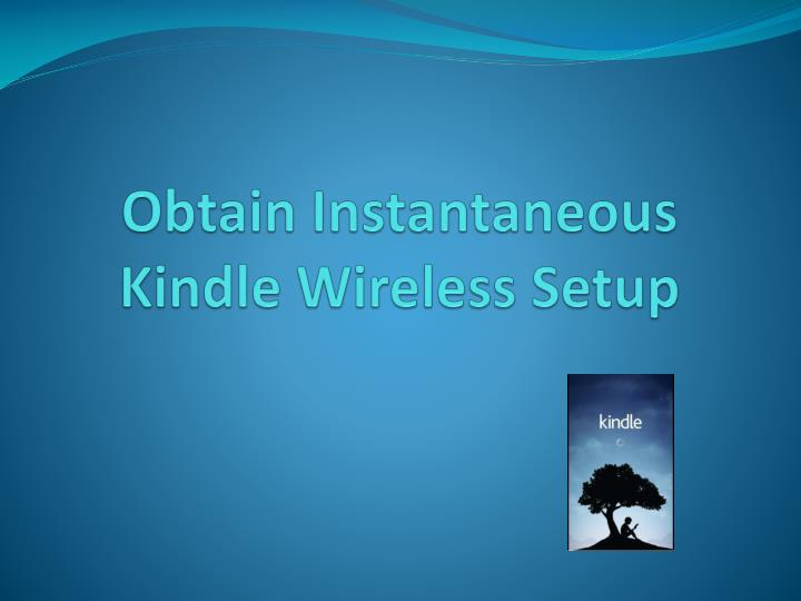 o btain in stantaneous kindle wireless setup n.