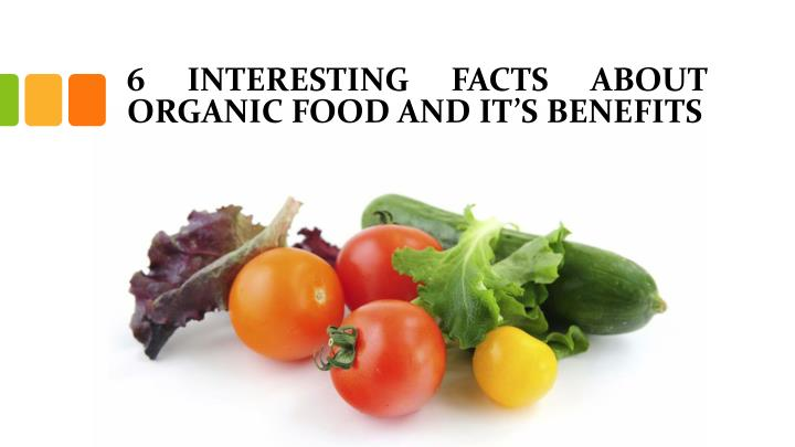 6 interesting facts about organic food and it s benefits n.